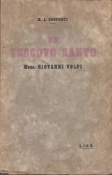 Un Vescovo Santo. Mons. Giovanni Volpi 1860-1931