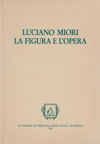 Luciano miori la figura e l'opera