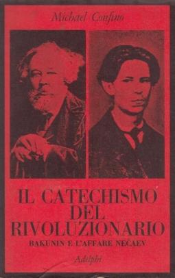 Il Catechismo Del Rivoluzionatio Bakunin E L'Affare Necaev