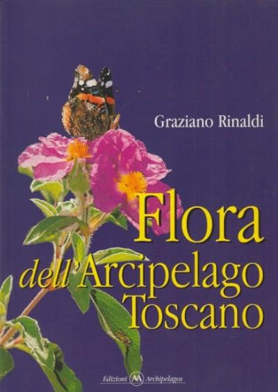 Flora dell'arcipelago toscano - Rinaldi Graziano