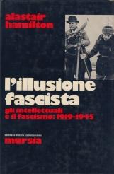 L'illusione fascista. Gli intellettuali e il fascismo 1919-1945