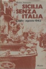 Sicilia senza italia. Luglio-agosto 1943