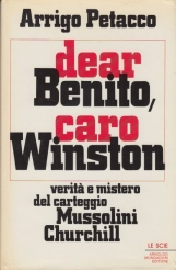 Dear Benito Caro Winston Verit? e mistero del carteggio Mussolini Churchill