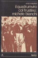 Il quadrumviro col frustino Michele Bianchi