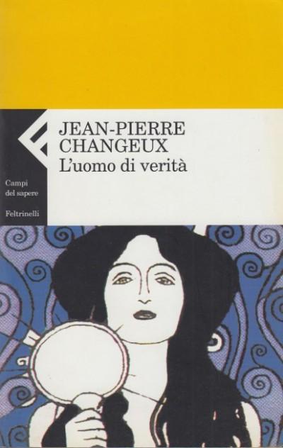 L'uomo di verità - Changeux Jean-pierre