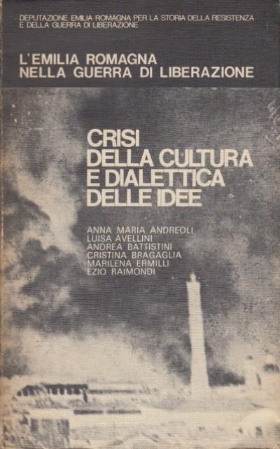 Crisi della cultura e dialettica delle idee - Aa.vv.