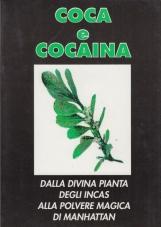 Coca e cocaina. Dalla divina pianta degli Incas alla polvere bianca di Manhattan