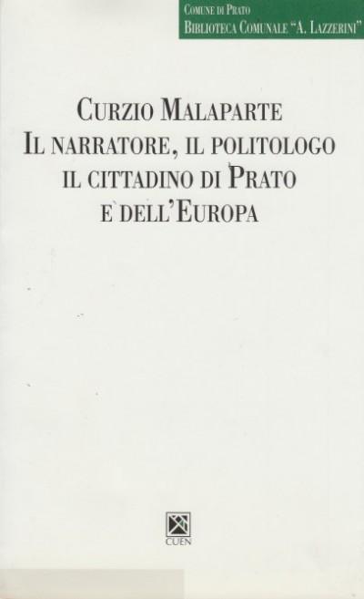 Curzio malaparte il narratore, il politologo il cittadino di prato e dell'europa - Barilli Renato - Baroncelli Vittoria (a Cura Di)