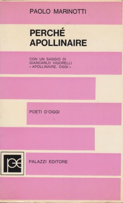 Perch? apollinaire con un saggio di giancarlo vigorelli apollinaire oggi - Marinotti Paolo