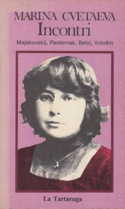 Incontri, majakovskij, pasternak, belyj, volosni - Cvetaeva Marina