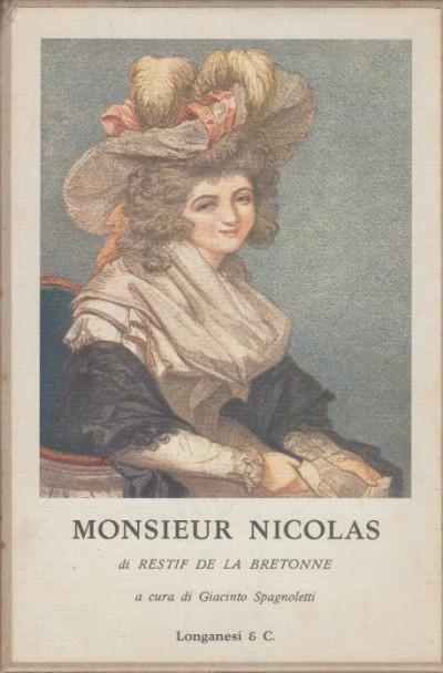 Monsieur nicolas o il cuore umano svelato di restif de la bretonne a cura di giacinto spagnoletti - Restif De La Bretone