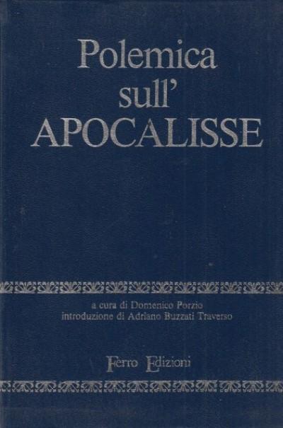 Polemica sull'apocalisse - Domenico Porzio (a Cura Di) - Buzzati Traverso Adriano (introduzione)