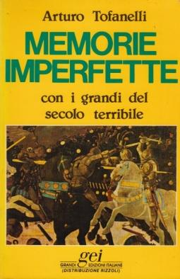 Memorie imperfette con i grandi del secolo terribile