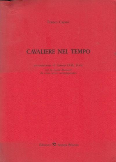 Cavaliere nel tempo - Cajani Franco