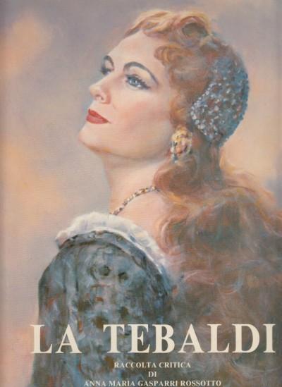 La tebaldi con dedica autografa del soprano al frontespizio - Gasparri Rossotto Anna Maria