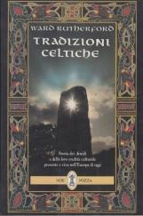 Tradizioni Celtiche Storia dei druidi e della loro eredit? culturale presente e viva nell'Europa di oggi