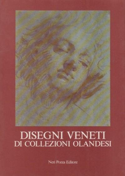 Disegni veneti di collezioni olandesi - Aikema Bernard - W. Meijer Bert (a Cura Di)