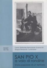 San Pio X a volo di rondine. Storia popolare di un territorio, progetto memoria 2002-2004