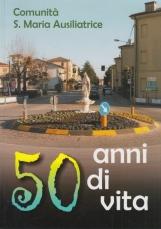 Comunit? S. Maria Ausiliatrice 50 anni di vita