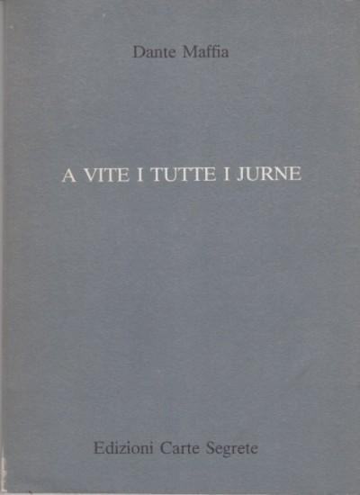 A vite i tutte i jurne (la vita quotidiana) - Maffia Dante