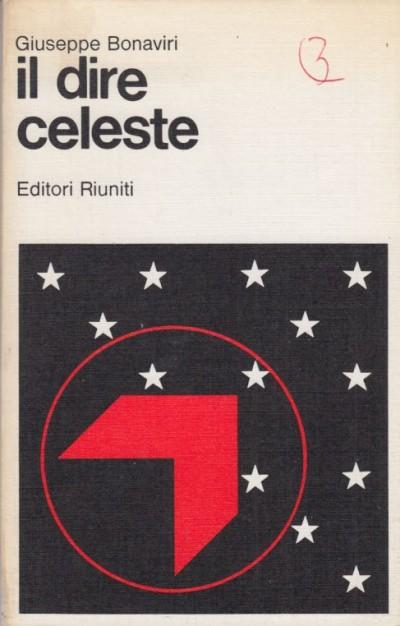 Il dire celeste edizione numerata in 311 copie - Bonaviri Giuseppe