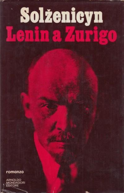Lenin a zurigo - Solzenicyn Aleksandr