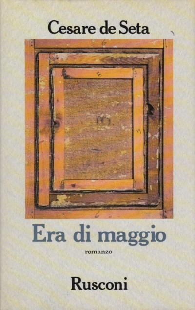 Era di maggio con dedica autografa dell'autore - Cesare De Setaa