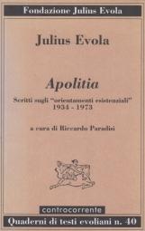 Apolitia Scritti sugli orientamenti esistenziali 1934-1973 a cura di Riccardo Paradisi