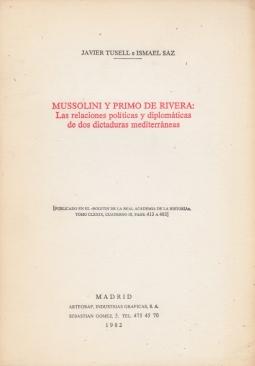 Mussolini Y primo de rivera Las relaciones politicas y diplom?maticas de dos dictatures mediterraneas