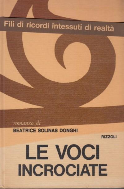 Le voci incrociate - Solinas Donghi Beatrice