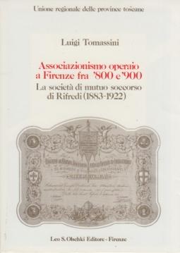 Associazionsimo operaio a Firenze fra '800 e '900 La Societ? di Mutuo Soccorso di Rifredi (1883-1922)