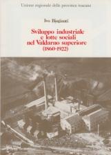 Sviluppo industriale e lotte sociali nel Valdarno superiore (1860-1922)