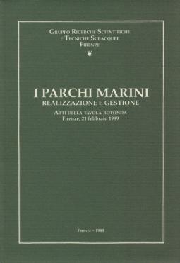 I parchi marini Realizzazione e gestione Atti della tavola rotonda Firenze 21 febbraio 1989
