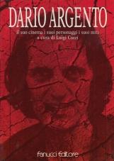 Il cinema di Dario Argento il suo cinema i suoi pensieri personaggi i suoi miti