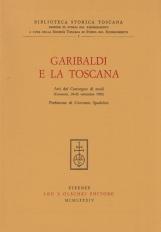 Garibaldi e la Toscana. Atti del Convegno di studi (Grosseto, 24-26 settembre 1982)