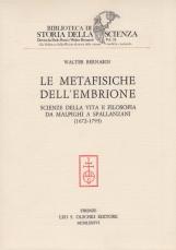 Le metafisiche dell'embrione. Scienze della vita e filosofia da Malpighi a Spallanzani (1672-1793)