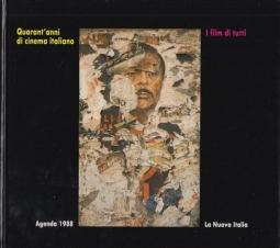 Quarant'anni di cinema italiano i film di tutti Agenda 1988
