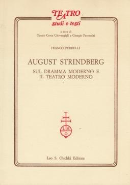 August Strindberg Sul dramma moderno e il teatro moderno