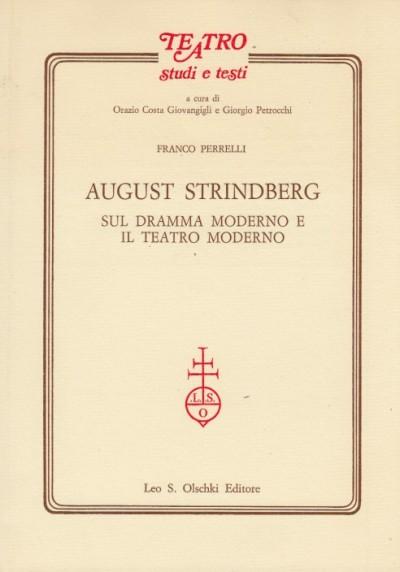 August strindberg sul dramma moderno e il teatro moderno - Perrelli Franco