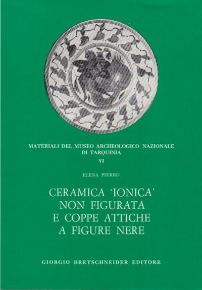 Ceramica ionica non figurata e coppe attiche a figure nere - Pierro Elena