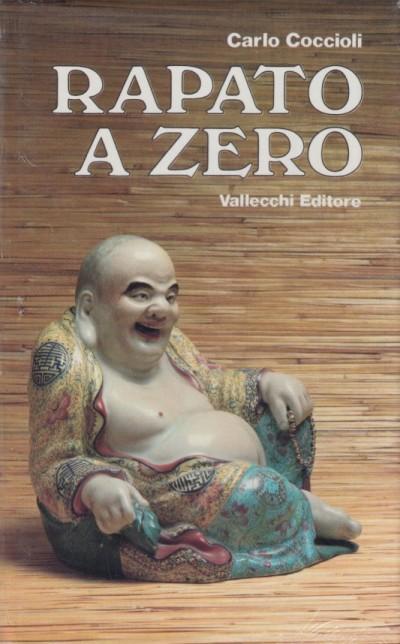 Rapato a zero. le famose telefonate dal messimo pubblicazione da la nazione - Coccioli Carlo