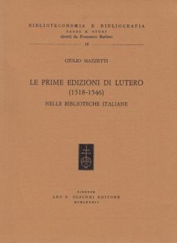 Le prime edizioni di lutero (1518-1546) nella biblioteche italiane
