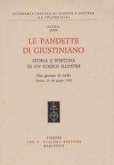 Le Pandette di Giustiniano. Storia e fortuna di un codice illustre. Due Giornate di studio (Firenze, 23-24 giugno 1983)