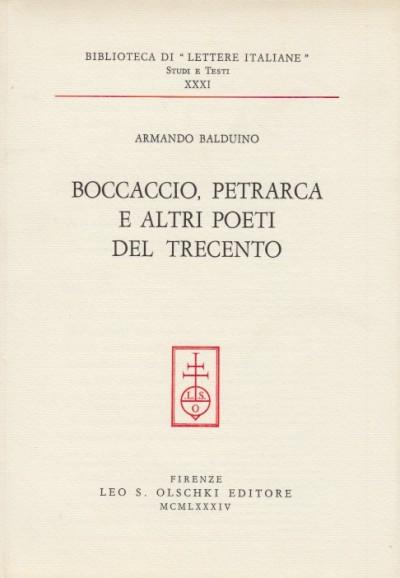 Boccaccio, petrarca e altri poeti del trecento - Balduino Armando