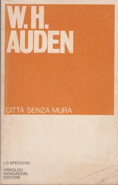 Città senza mura - Auden Wystan Hugh