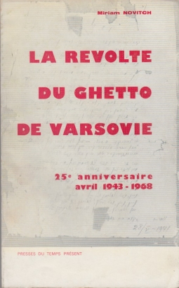 La revolte du ghetto de Varsovie, documents in?dits de la presse clandestine. 25? anniversaire Avril 1943-1968