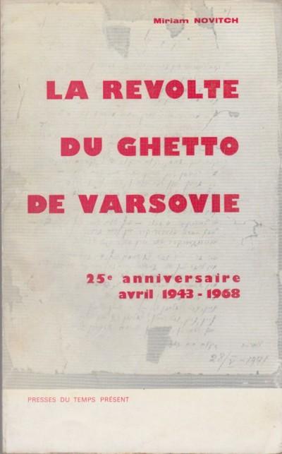 La revolte du ghetto de varsovie, documents in?dits de la presse clandestine. 25? anniversaire avril 1943-1968 - Novitch Miriam