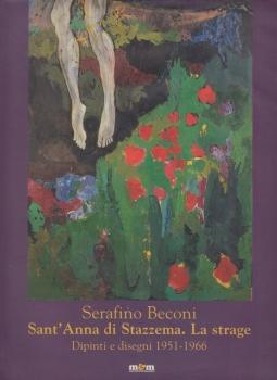 Serafino Becconi, Sant'Anna di Stazzema La Strage Dipinti e disegni 1951-1966