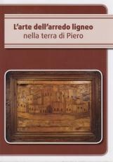 L'arte dell'arredo ligno nella terra di Piero