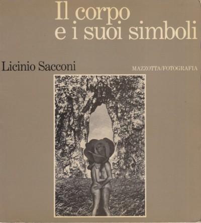 Il corpo e i suoi simboli - Sacconi Licinio